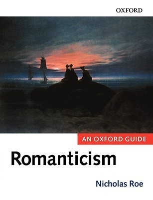 Romanticism: An Oxford Guide  by  Nicholas Roe