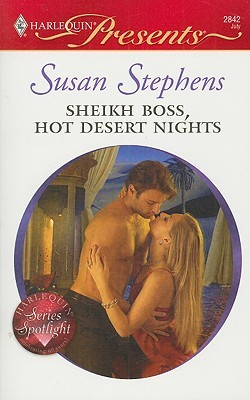 Sheikh Boss, Hot Desert Nights (Undressed  by  the Boss, #5) (Harlequin Presents, #2842) by Susan Stephens