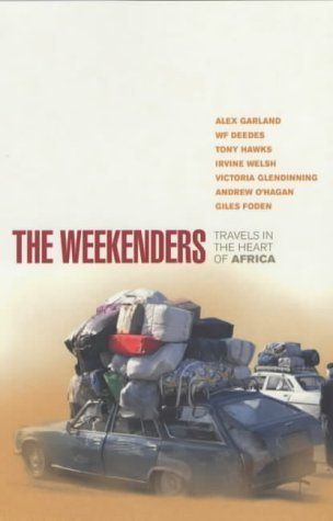 The Weekenders: Travels in the Heart of Africa  by  W.F. Deedes