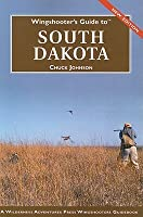 Wingshooter's Guide to South Dakota (Wingshooter's Guide) (Wingshooter's Guide) (Wingshooter's Guides)