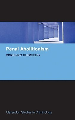 Penal Abolitionism  by  Vincenzo Ruggiero