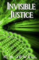 Invisible Justice: Justice Series