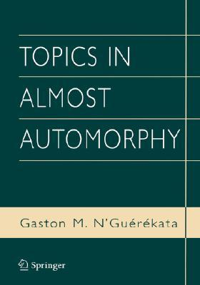 Topics in Almost Automorphy Gaston M. NGuerekata