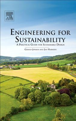 Engineering for Sustainability: A Practical Guide for Sustainable Design  by  Gerald Jonker