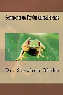 Gemmotherapy For Our Animal Friends  by  Stephen R. Blake