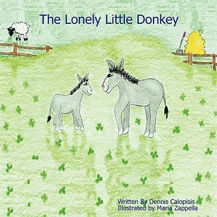 The Lonely Little Donkey  by  Dennis Calopisis