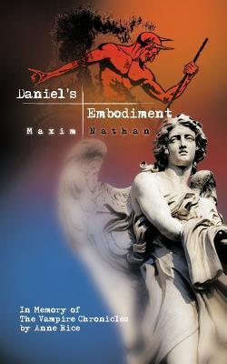 Daniels Embodiment  by  Maxim Nathan