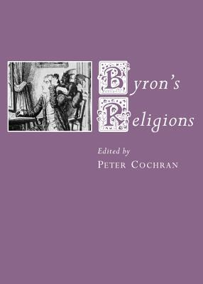 Byrons Religions  by  Peter Cochran