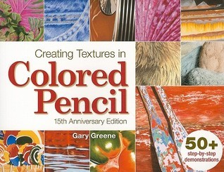 Creating Textures in Colored Pencil Gary Greene