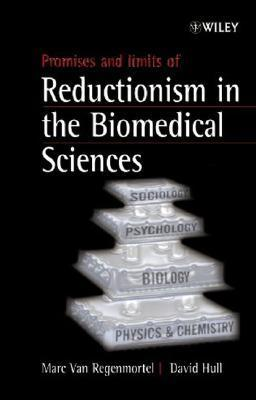 Promises and Limits of Reductionism in the Biomedical Sciences M.H.V. Van Regenmortel