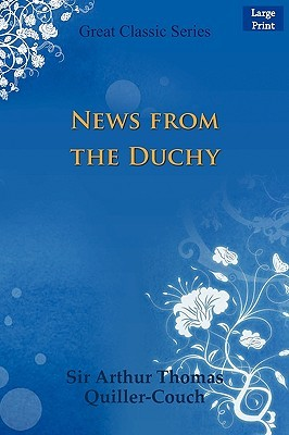 News from the Duchy  by  Arthur Quiller-Couch