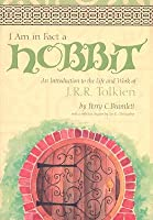 I Am in Fact a Hobbit: An Introduction to the Life and Works of J.R.R. Tolkien
