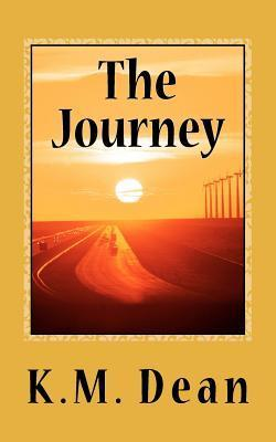 The Journey  by  K. M. Dean
