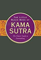 Little Black Book Of Kama Sutra: The Classic Guide to Lovemaking (Little Black Books)