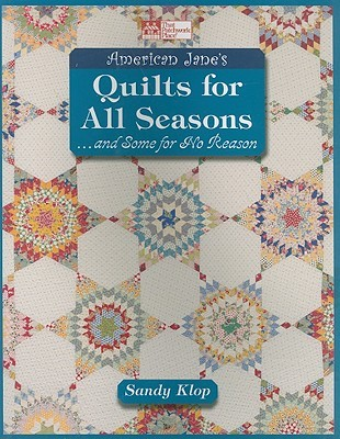 American Janes Quilts for all Seasons: ...and Some for No Reason Sandy Klop