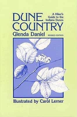 Dune Country: A Hikers Guide to the Indiana Dunes  by  Glenda Daniel