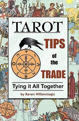 Tarot: Tips of the Trade: Tying It All Together Raven Willowmagic