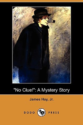 No Clue!: A Mystery Story  by  James Hay