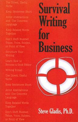 Survival Writing for Business  by  Stephen D. Gladis