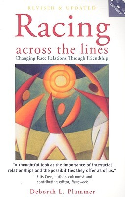 Racing Across the Lines: Changing Race Relations Through Friendship [With DVD]  by  Deborah L. Plummer