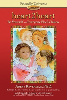 Heart2heart: Be Yourself - Everyone Else Is Taken  by  Ardys Reverman
