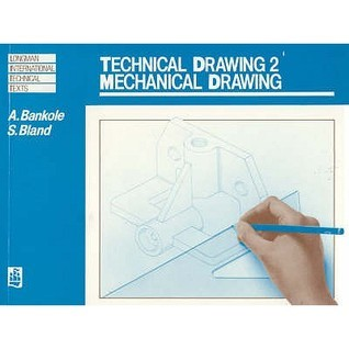 Technical Drawing: Mechanical Drawing V. 2  by  A. Bankole