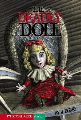 The Deadly Doll  by  J. Burke