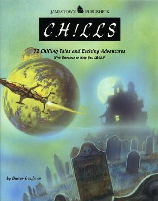 Chills:  12 Chilling Tales and Exciting Adventures with Exercises to Help You Learn  by  Burton Goodman