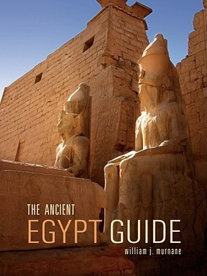 The Ancient Egypt Guide  by  William J. Murnane
