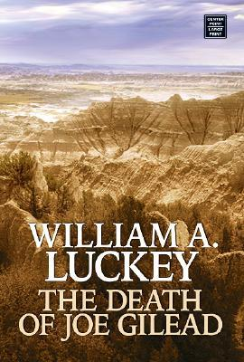 The Death of Joe Gilead William A. Luckey