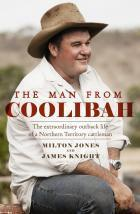 The Man from Coolibah: The extraordinary outback life of a Northern Territory cattleman  by  Milton Jones