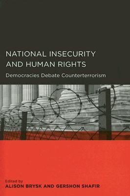 National Insecurity and Human Rights: Democracies Debate Counterterrorism  by  Alison Brysk