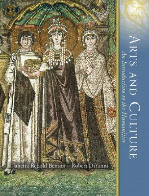 Arts and Culture, Volume 1: An Introduction to the Humanities [With CD] Janetta Rebold Benton