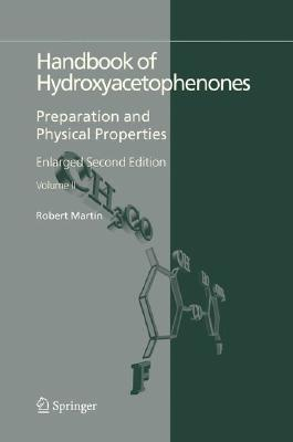 Handbook of Hydroxyacetophenones: Preparation and Physical Properties  by  R. Martin