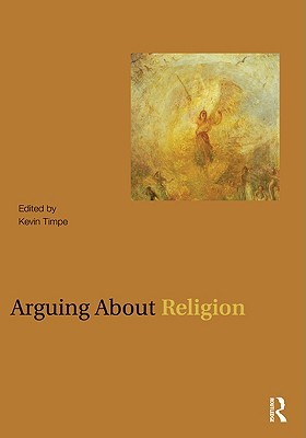 Arguing about Religion  by  Kevin Timpe