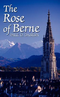 The Rose of Berne PAUL, D. DASILVA
