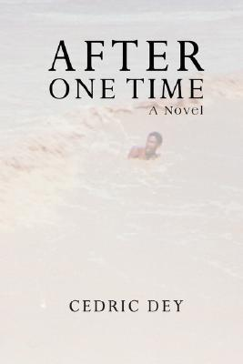 After One Time  by  Cedric Dey