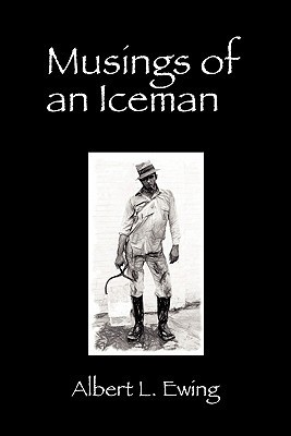 Musings of an Iceman  by  Albert L. Ewing