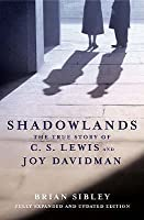 Shadowlands: The True Story Of C.S. Lewis And Joy Davidman