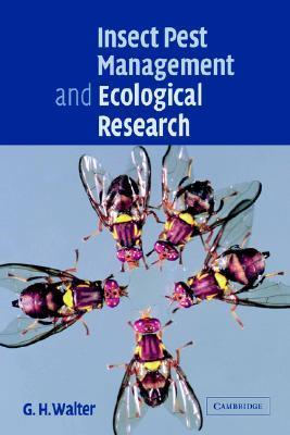 Insect Pest Management and Ecological Research  by  G.H. Walter