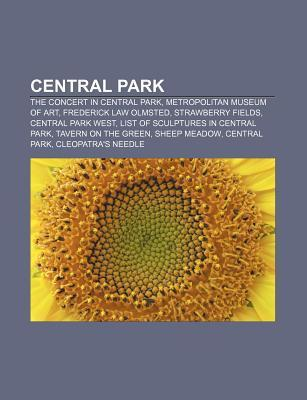 Central Park: The Concert in Central Park, Metropolitan Museum of Art, Frederick Law Olmsted, Strawberry Fields, Central Park West Source Wikipedia