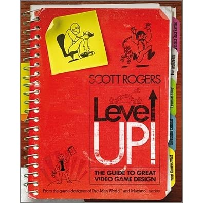 Level Up!: The Guide to Great Video Game Design - Scott Rogers