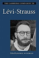 The Cambridge Companion to Levi-Strauss
