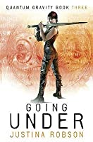 Going Under: Quantum Gravity Bk. 3 (Gollancz)