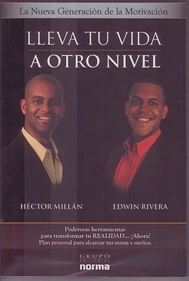 Lleva tu vida a otro nivel/ Take Your Life To Another Level  by  Hector Millan
