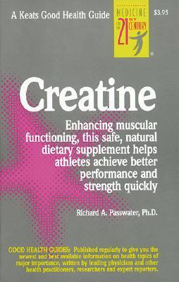 Creatine  by  Richard A. Passwater