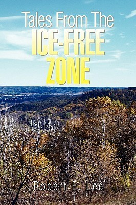Tales from the Ice-Free Zone Robert    Lee