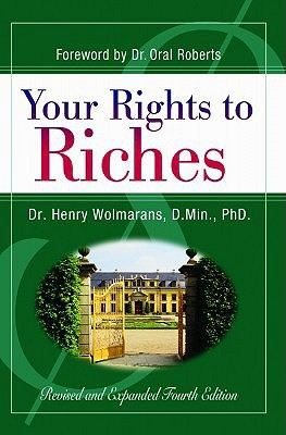 Your Rights to Riches  by  Henry Wolmarans
