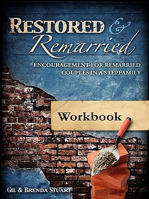 Restored and Remarried Workbook  by  Gil Stuart