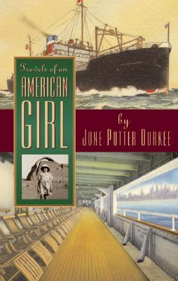 Travels of an American Girl  by  June Potter Durkee
